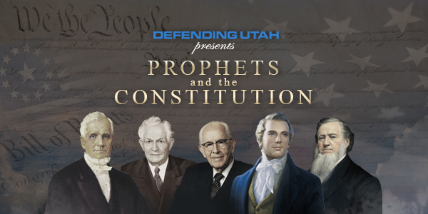 Defending Utah Premiere Prophets and the Constitution