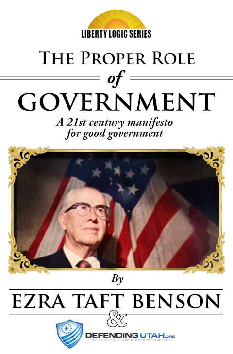 Ezra Taft Benson Proper Role of Government
